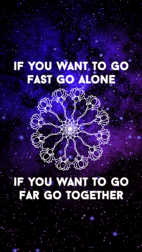 if-you-want-to-go-fast-go-alone-if-you-want-to-go-far-go-together