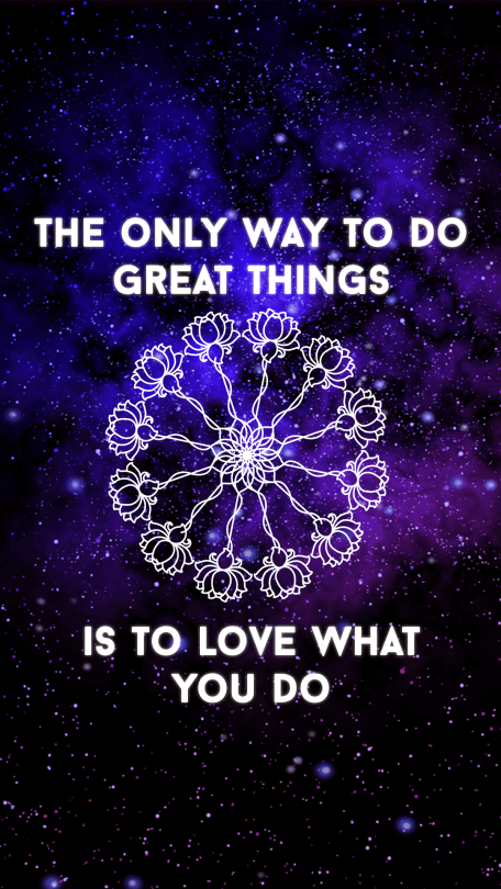 the-only-way-to-do-great-things-is-to-love-what-you-do