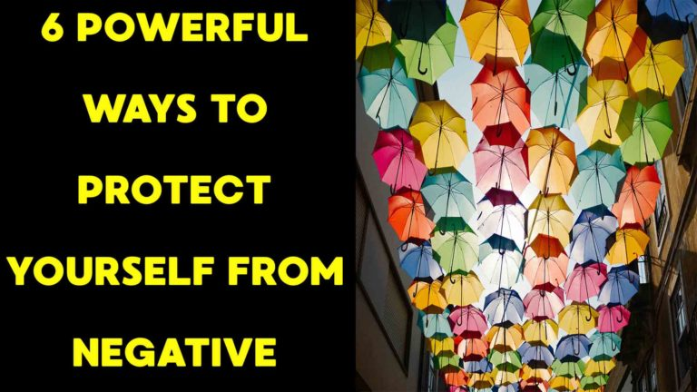 6-powerful-ways-to-protect-yourself-from-negative-energy