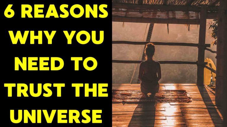 6 reasons why you need to trust the universe