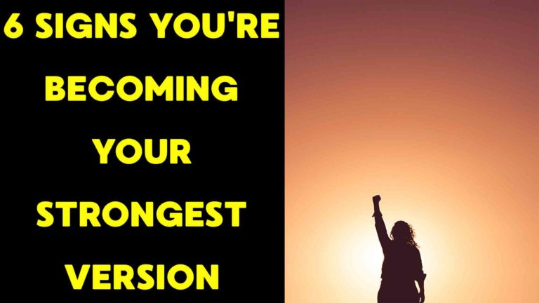 6-signs-you-are-becoming-your-strongest-version