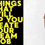 6-things-that-will-help-you-create-your-dream-job