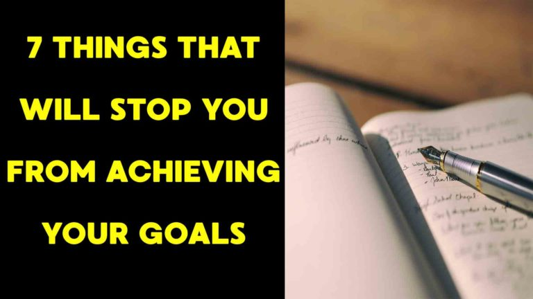 7-things-that-will-stop-you-from-achieving-your-goals