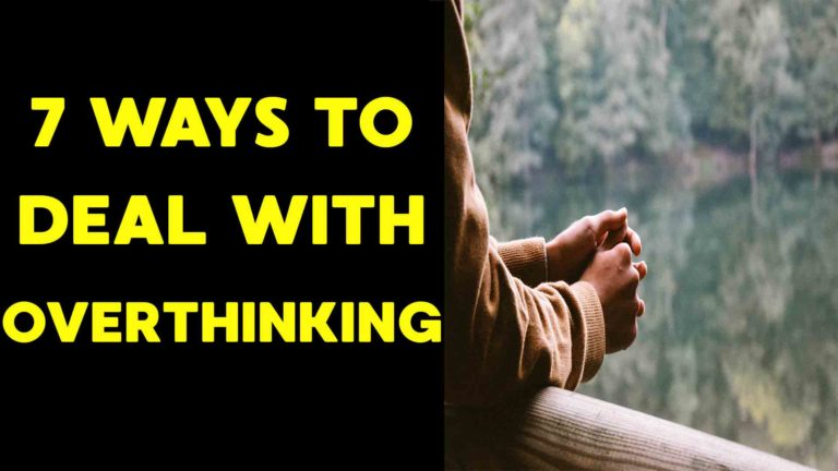 7-ways-to-deal-with-overthinking