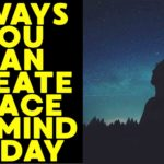 7-ways-you-can-create-peace-of-mind-today