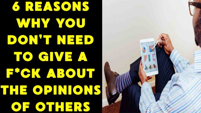 6-reasons-why-you-dont-need-to-care-about-the-opinions=of-others