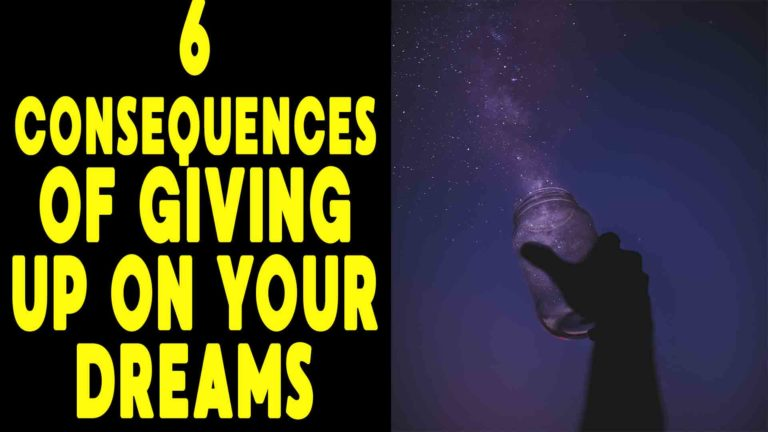 six-consequences-of-giving-up-on-your-dreams